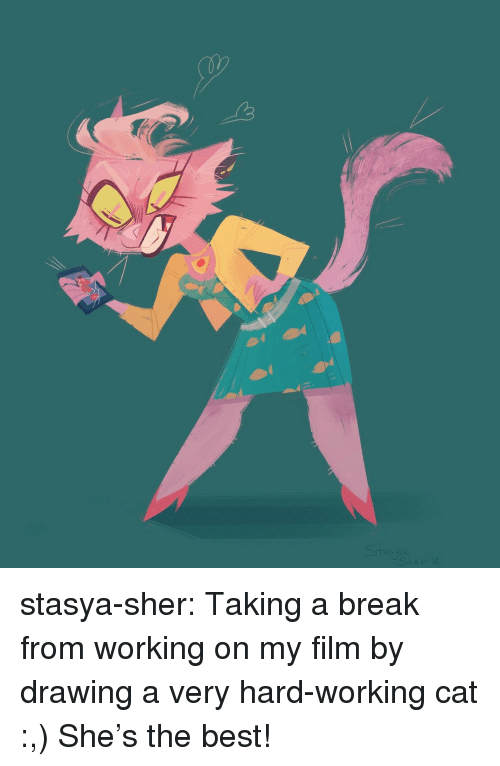 sher: stasya-sher:  Taking a break from working on my film by drawing a very hard-working cat :,) She's the best!
