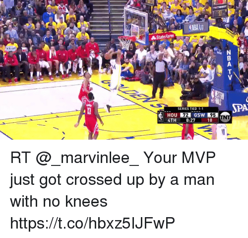 Memes, State Farm, and 🤖: State Farm  SPA  SERIES TIED 1-1  HOU  4TH 8:27 18  72  GS  W 95 RT @_marvinlee_ Your MVP just got crossed up by a man with no knees  https://t.co/hbxz5IJFwP