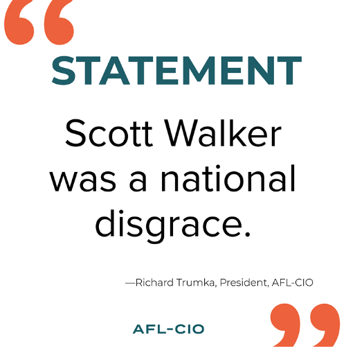 Memes, 🤖, and Scott Walker: STATEMENT  Scott Walker  was a national  disgrace  -Richard Trumka, President, AFL-CIO  AFL-CIO