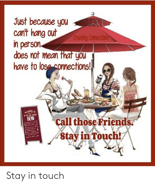 Stay In: Stay in touch