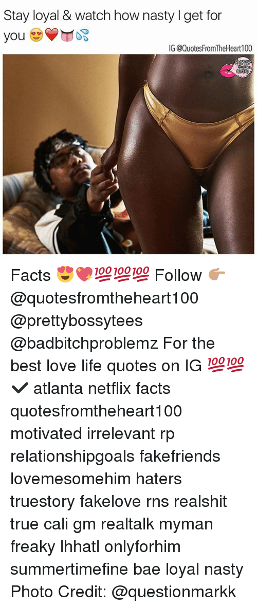 RNS: Stay loyal & watch how nasty l get for  IG @QuotesFromTheHeart100 Facts 😍💖💯💯💯 Follow 👉🏽 @quotesfromtheheart100 @prettybossytees @badbitchproblemz For the best love life quotes on IG 💯💯✔️ atlanta netflix facts quotesfromtheheart100 motivated irrelevant rp relationshipgoals fakefriends lovemesomehim haters truestory fakelove rns realshit true cali gm realtalk myman freaky lhhatl onlyforhim summertimefine bae loyal nasty Photo Credit: @questionmarkk
