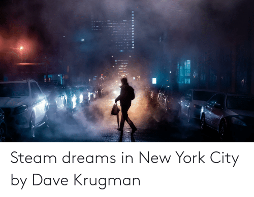 in-new-york-city: Steam dreams in New York City by Dave Krugman