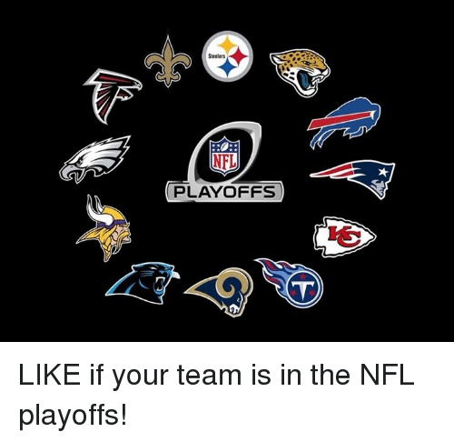 NFL playoffs: Steelers  NFL  PLAYOFFS LIKE if your team is in the NFL playoffs!