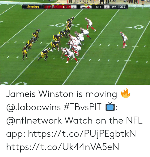 Jameis Winston, Memes, and Nfl: Steelers  PIT  0  1ST 10:36  TB  Steelers Jameis Winston is moving 🔥 @Jaboowins #TBvsPIT  📺: @nflnetwork Watch on the NFL app: https://t.co/PUjPEgbtkN https://t.co/Uk44nVA5eN
