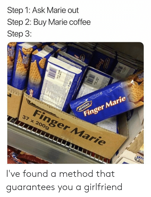 Reddit, Coffee, and Girlfriend: Step 1: Ask Marie out  Step 2: Buy Marie coffee  Step 3:  TEAR  ANO  Finger Marie  Finger Marie  M Vitie's  37 x 200g  JÄT7  MYIties  763 2  Fing  M V  200 g  3 08 16  arie  ANCSTE EA I've found a method that guarantees you a girlfriend