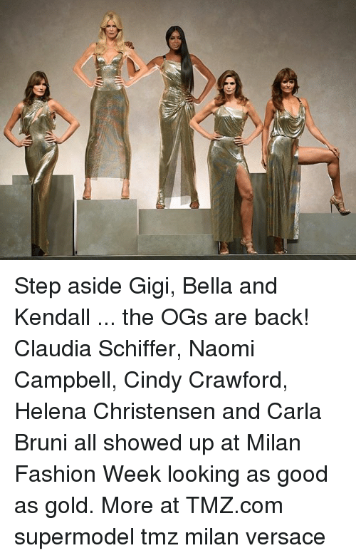 Fashion, Memes, and Versace: Step aside Gigi, Bella and Kendall ... the OGs are back! Claudia Schiffer, Naomi Campbell, Cindy Crawford, Helena Christensen and Carla Bruni all showed up at Milan Fashion Week looking as good as gold. More at TMZ.com supermodel tmz milan versace