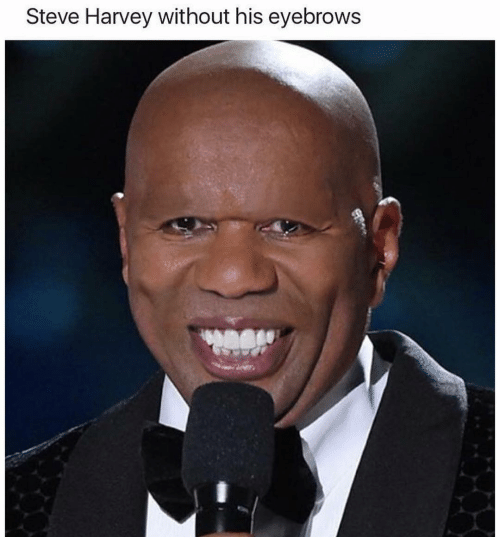 Funny, Steve Harvey, and Steve: Steve Harvey without his eyebrows