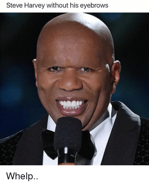 Steve Harvey, Dank Memes, and Steve: Steve Harvey without his eyebrows Whelp..