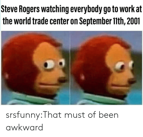 Tumblr, Awkward, and Blog: Steve Rogers watching everybody go to workat  the world trade center on September l1th, 2001 srsfunny:That must of been awkward