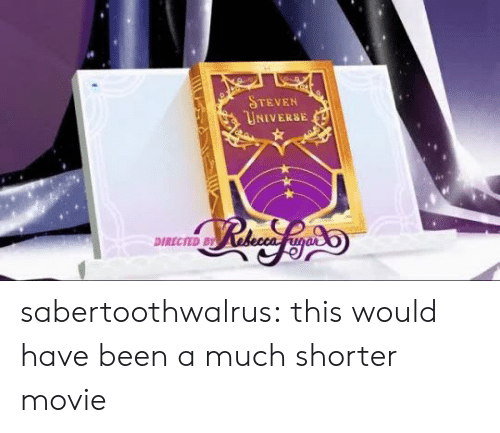 Target, Tumblr, and Blog: STEVEN  UNIVERSE  DIRECTED BY sabertoothwalrus:  this would have been a much shorter movie