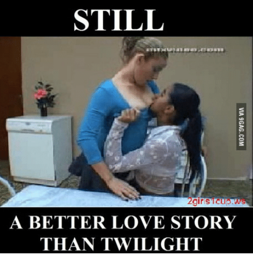 Girls Love And Twilight STILL TC A BETTER LOVE STORY THAN TWILIGHT