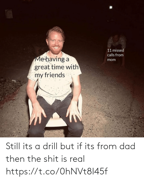 Its: Still its a drill but if its from dad then the shit is real https://t.co/0hNVt8I45f