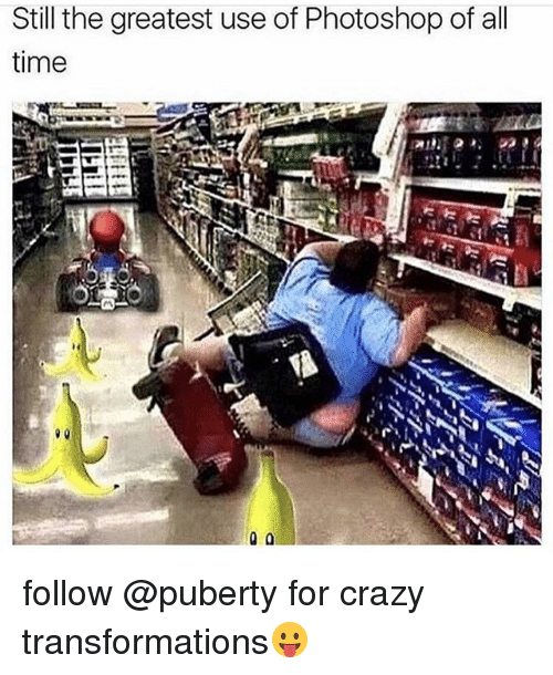 Crazy, Memes, and Photoshop: Still the greatest use of Photoshop of all  time follow @puberty for crazy transformations😛
