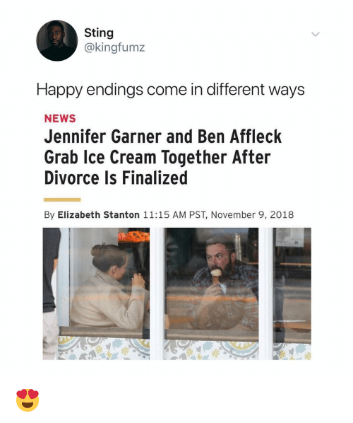 News, Ben Affleck, and Happy: Sting  @kingfumz  Happy endings come in different ways  NEWS  Jennifer Garner and Ben Affleck  Grab lce Cream Together After  Divorce Is Finalized  By Elizabeth Stanton 11:15 AM PST, November 9, 2018 😍