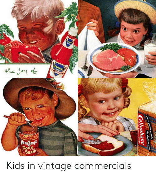 Kids, Tomato, and Ets: Stokely  Finast  Stokely's  Fimest  TOMATO CATSUP  the Jo  Vanamps  PORK  AND  ets you sce ezactly  the Loaf you want  Cellophane  GREAD FRESHER Kids in vintage commercials
