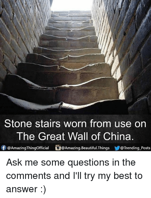 Beautiful, Memes, and China: Stone stairs worn from use on  The Great Wall of China  f @Amazing Thingofficial Amazing Beautiful Things @Trending Posts Ask me some questions in the comments and I'll try my best to answer :)