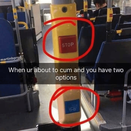 Cum, Options, and You: STOP  martinbprod  When ur about to cum and you have two  options
