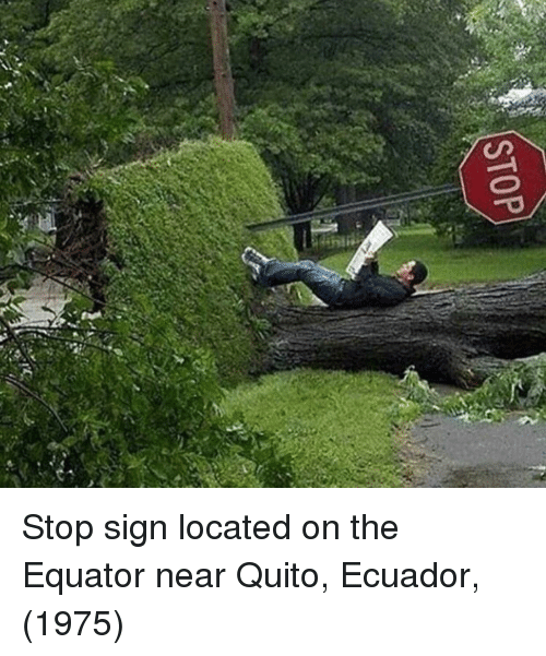Ecuador, Quito, and Sign: STOP Stop sign located on the Equator near Quito, Ecuador, (1975)