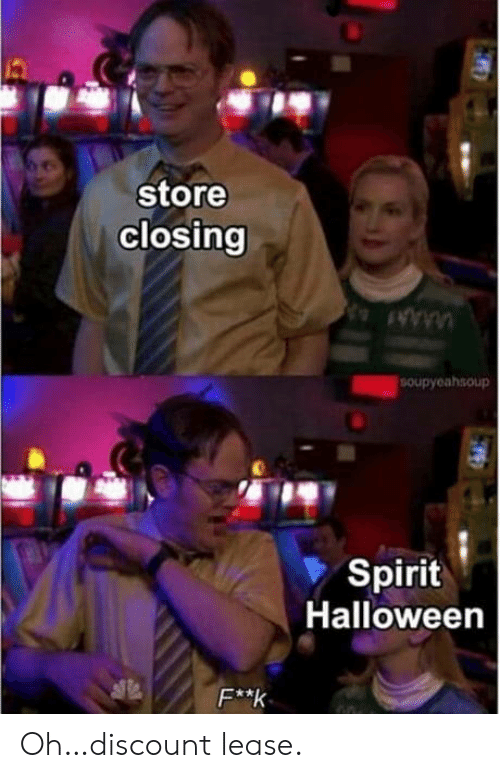 Halloween, Spirit, and Spirit Halloween: store  closing  SOupyeahsoup  Spirit  Halloween  F**k Oh…discount lease.