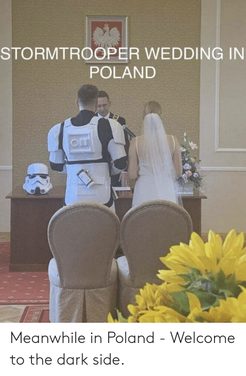 Poland: STORMTROOPER WEDDING IN  POLAND  om Meanwhile in Poland - Welcome to the dark side.