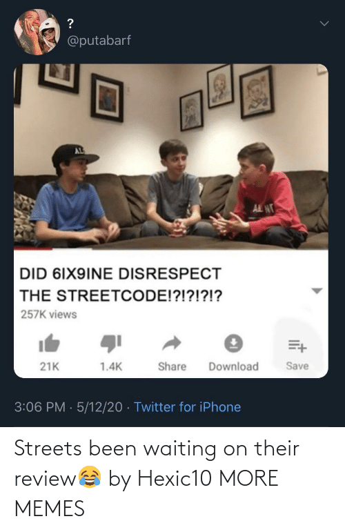 Waiting...: Streets been waiting on their review😂 by Hexic10 MORE MEMES