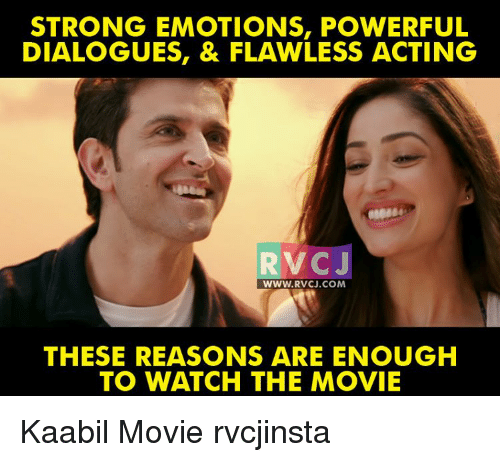 dialogues: STRONG EMOTIONS, POWERFUL  DIALOGUES, & FLAWLESS ACTING  C J  WWW. RVCJ.COM  THESE REASONS ARE ENOUGH  TO WATCH THE MOVIE Kaabil Movie rvcjinsta