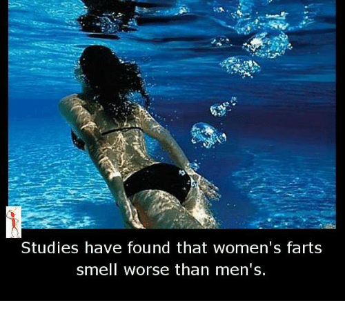 Fart Smell: Studies have found that women's farts  smell worse than men's.
