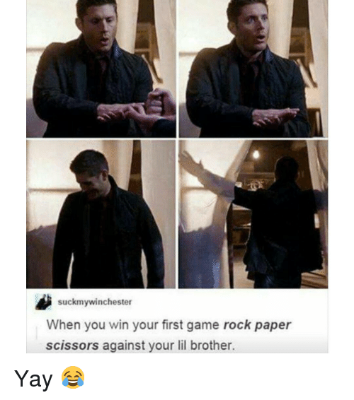 Memes, 🤖, and Paper: suckmywinchester  When you win your first game rock paper  scissors against your lil brother. Yay 😂