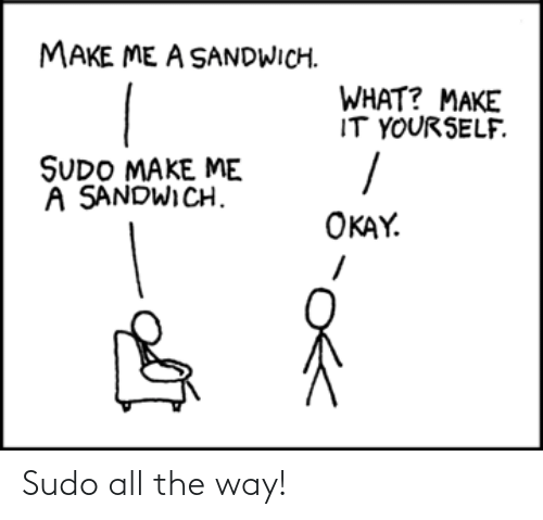 All The: Sudo all the way!