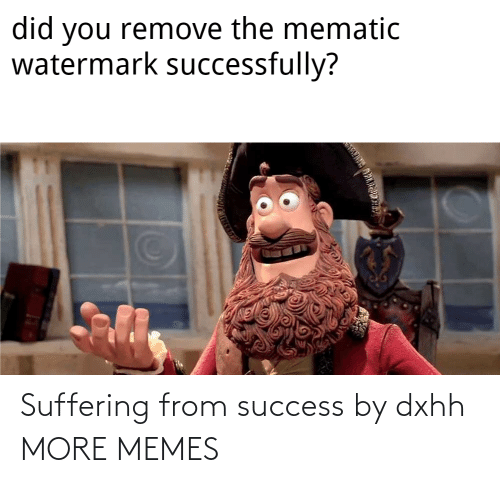 Https: Suffering from success by dxhh MORE MEMES