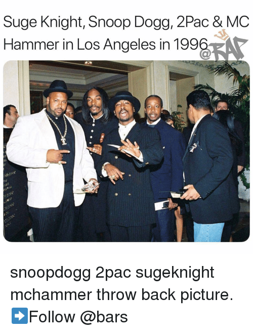 MC Hammer, Memes, and Snoop: Suge Knight, Snoop Dogg, 2Pac & MC  Hammer in Los Angeles in 199%, snoopdogg 2pac sugeknight mchammer throw back picture. ➡️Follow @bars