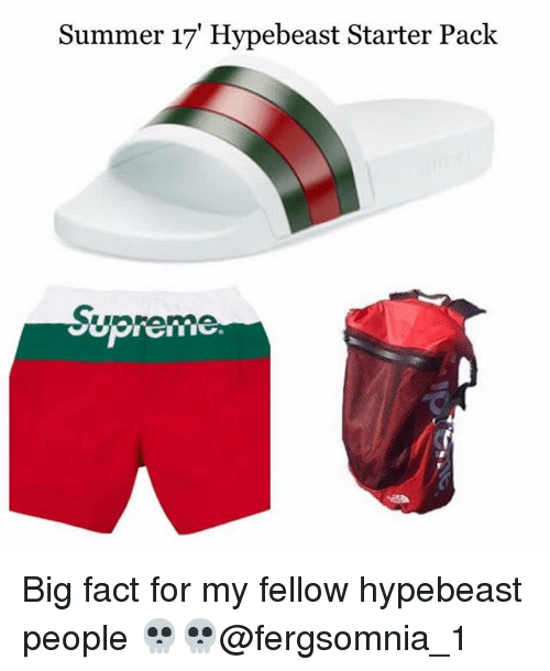 hypebeast: Summer 17' Hypebeast Starter Pack Big fact for my fellow hypebeast people 💀💀@fergsomnia_1