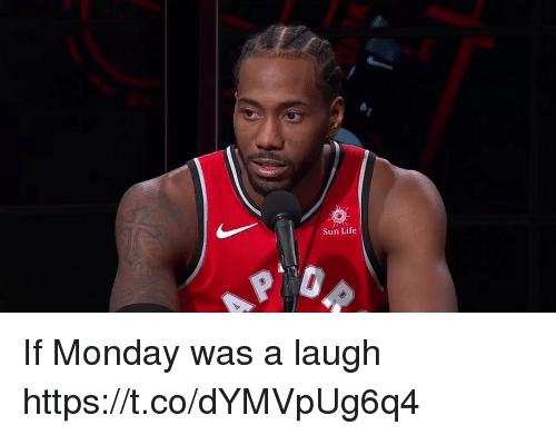 Life, Sports, and Monday: Sun Life If Monday was a laugh https://t.co/dYMVpUg6q4