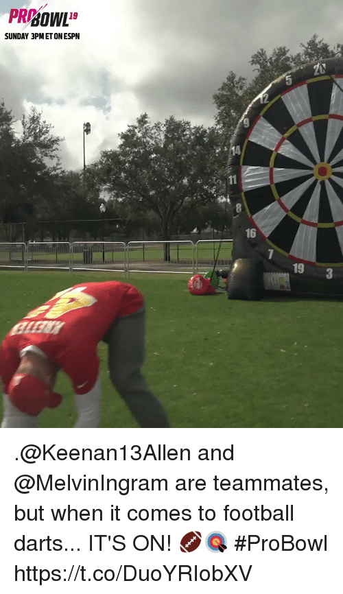 Espn, Football, and Memes: SUNDAY 3PM ET ON ESPN  14  16  19 .@Keenan13Allen and @MelvinIngram are teammates, but when it comes to football darts... IT'S ON! 🏈🎯 #ProBowl https://t.co/DuoYRIobXV