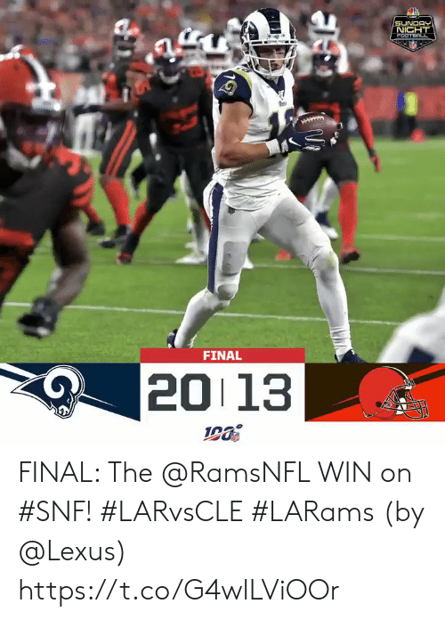 Lexus, Memes, and Sunday: SUNDAY  NICHT  FOOTBACL  FINAL  20 13 FINAL: The @RamsNFL WIN on #SNF! #LARvsCLE #LARams  (by @Lexus) https://t.co/G4wlLViOOr