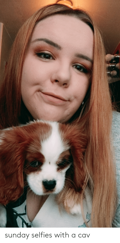 selfies: sunday selfies with a cav
