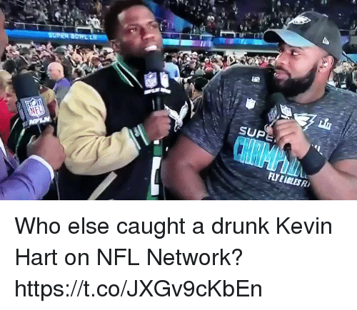 Drunk, Football, and Kevin Hart: SUP Who else caught a drunk Kevin Hart on NFL Network? https://t.co/JXGv9cKbEn
