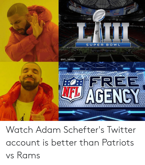 Memes, Nfl, and Patriotic: SUPER B O W L  ONFL MEMES  FREE  AGENCY  NFL Watch Adam Schefter's Twitter account is better than Patriots vs Rams