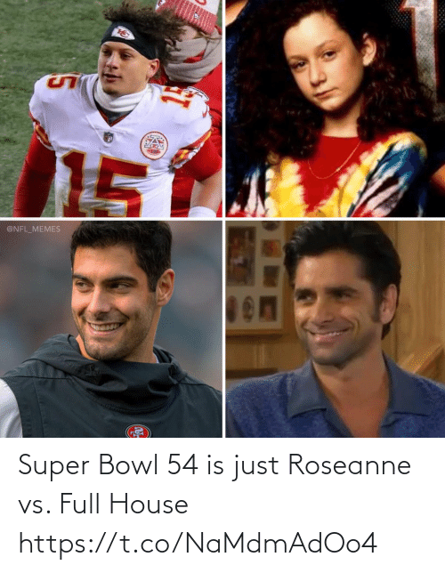 super: Super Bowl 54 is just Roseanne vs. Full House https://t.co/NaMdmAdOo4