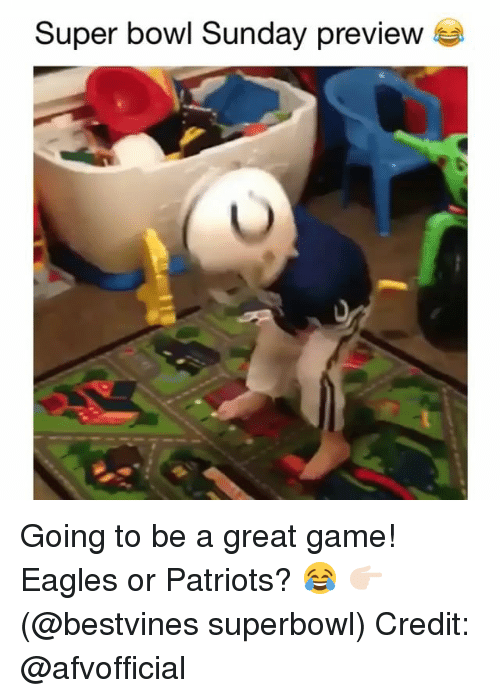Philadelphia Eagles, Memes, and Patriotic: Super bowl Sunday preview Going to be a great game! Eagles or Patriots? 😂 👉🏻(@bestvines superbowl) Credit: @afvofficial