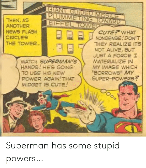 powers: Superman has some stupid powers…