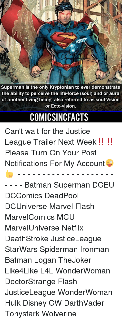Batman, Disney, and Life: Superman is the only Kryptonian to ever demonstrate  the ability to perceive the life-force (soul) and or aura  of another living being, also referred to as soul-Vision  or Ecto-vlsion.  COMICSINCFACTS Can't wait for the Justice League Trailer Next Week‼️‼️ Please Turn On Your Post Notifications For My Account😜👍! - - - - - - - - - - - - - - - - - - - - - - - - Batman Superman DCEU DCComics DeadPool DCUniverse Marvel Flash MarvelComics MCU MarvelUniverse Netflix DeathStroke JusticeLeague StarWars Spiderman Ironman Batman Logan TheJoker Like4Like L4L WonderWoman DoctorStrange Flash JusticeLeague WonderWoman Hulk Disney CW DarthVader Tonystark Wolverine