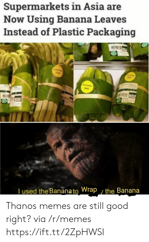 asia: Supermarkets in Asia are  Now Using Banana Leaves  Instead of Plastic Packaging  Pde  Sale  ko A  Tused the Bananato Wrap , the Banana Thanos memes are still good right? via /r/memes https://ift.tt/2ZpHWSI