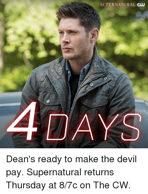 Memes Devil And Supernatural SUPERNATURAL Gw 4DAYS Deans Ready To Make The