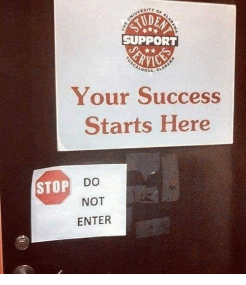 Success, Enter, and Stop: SUPPORT  CALOOSA  Your Success  Starts Here  STOP  NOT  ENTER