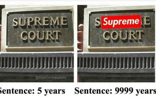 Supremeness: SUPREME S Supreme  E  COURT  COURT  90 percentraspberry  sentence: 5 years Sentence: 9999 years