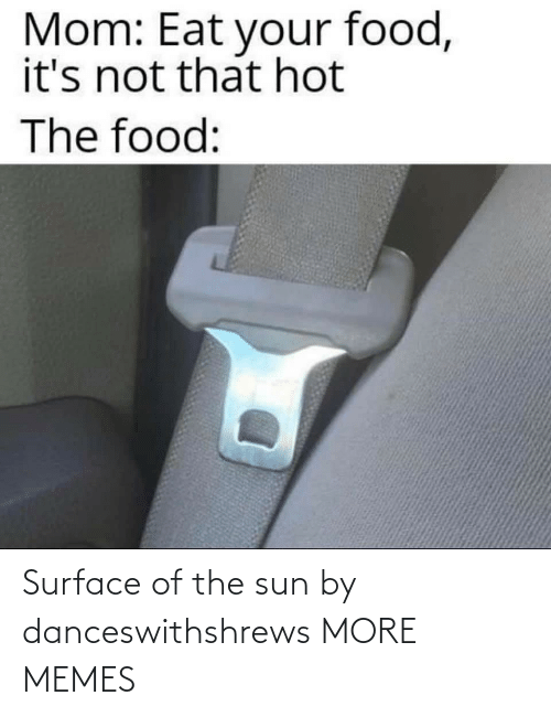 the sun: Surface of the sun by danceswithshrews MORE MEMES