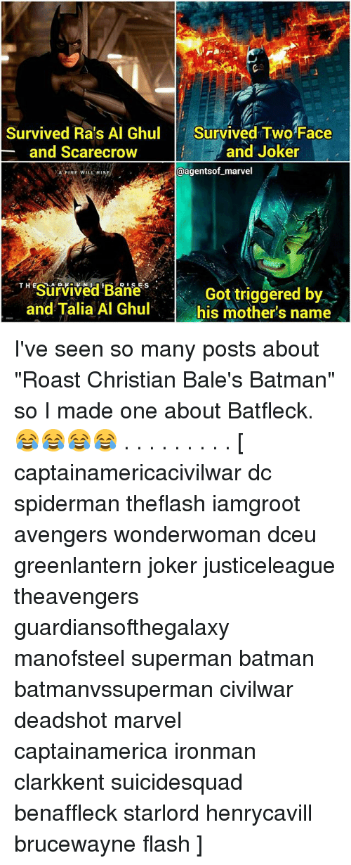 "Batman, Fire, and Joker: Survived Ra's Al Ghul  Survived Two Face  and Joker  and Scarecrow  @agentsof marvel  A FIRE WILL RISA  THESurvived RISES  Got triggered by  and Talia Al Ghul.  his mother's name I've seen so many posts about ""Roast Christian Bale's Batman"" so I made one about Batfleck. 😂😂😂😂 . . . . . . . . . [ captainamericacivilwar dc spiderman theflash iamgroot avengers wonderwoman dceu greenlantern joker justiceleague theavengers guardiansofthegalaxy manofsteel superman batman batmanvssuperman civilwar deadshot marvel captainamerica ironman clarkkent suicidesquad benaffleck starlord henrycavill brucewayne flash ]"