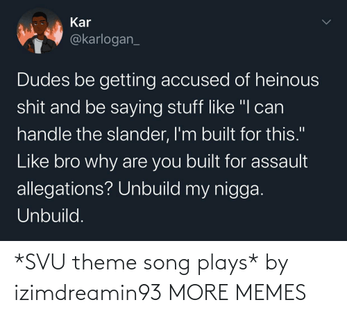 song: *SVU theme song plays* by izimdreamin93 MORE MEMES