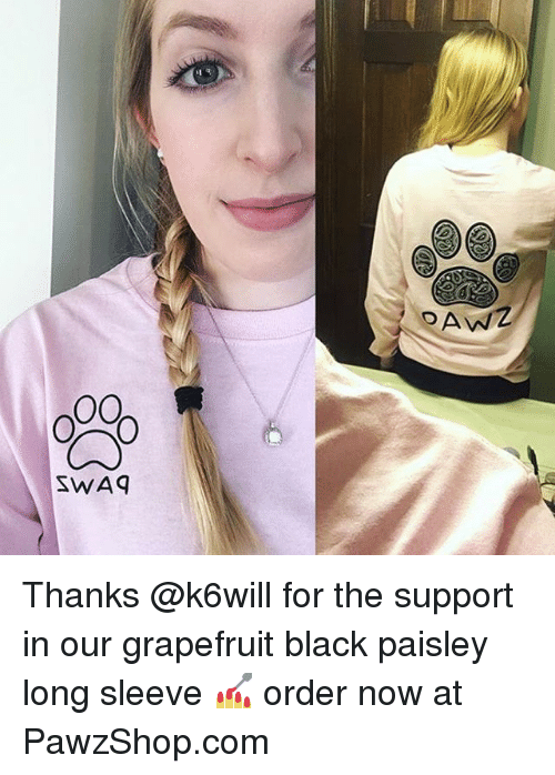 grapefruiting: SWAG Thanks @k6will for the support in our grapefruit black paisley long sleeve 💅 order now at PawzShop.com